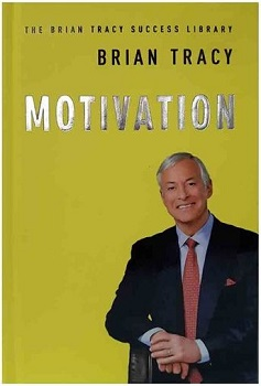 Motivation - The Brian Tracy Success Library