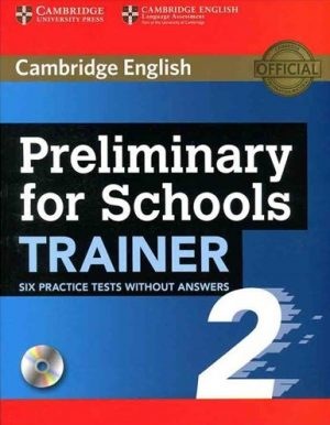 Preliminary for Schools Trainer 2 Six Practice Tests without Answers with Audio