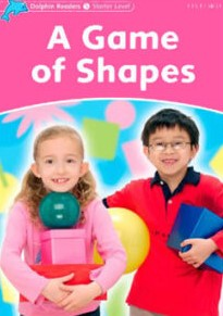 Dolphin Readers. Starter Level: A Game of Shapes