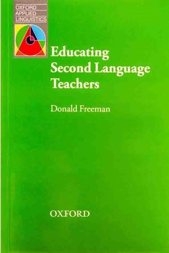Educating Second Language Teachers-Freeman