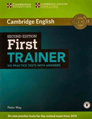 First Trainer Six Practice Tests 2nd Edition