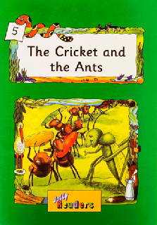 Jolly Readers The Cricket and the Ants