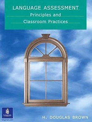 Language Assessment Principles and Classroom Practice
