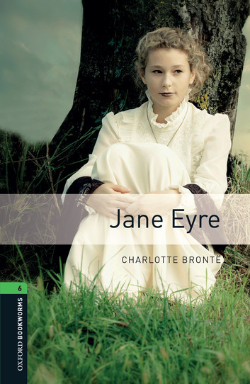 Oxford Bookworms 6: Jane Eyre