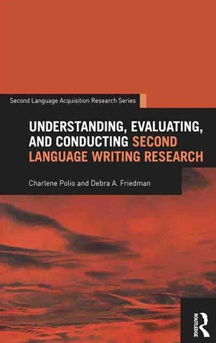 Understanding Evaluating and Conducting Second Language Writing Research