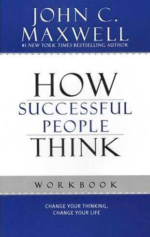 How Successful People Think - Workbook